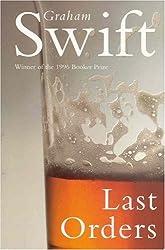 Last Orders by Graham Swift (1996-11-01)