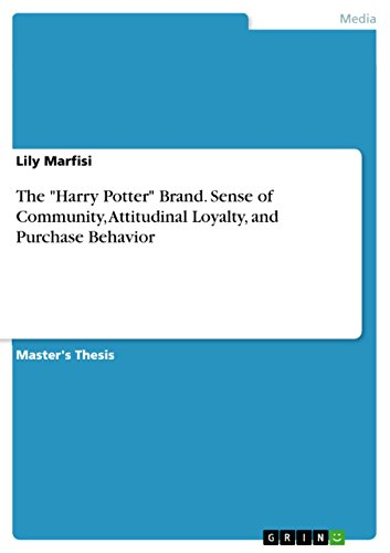 "The ""Harry Potter"" Brand. Sense of Community, Attitudinal Loyalty, and Purchase Behavior (English Edition)"