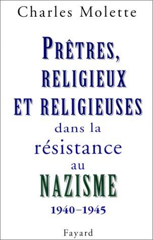 Prtres, religieux et religieuses dans la rsistance au nazisme, 1940-1945 : Essai de typologie