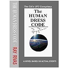 The Human Dress Code: The CIA's UFO Conspiracy (English Edition)