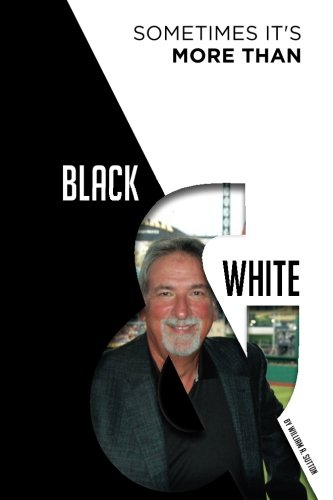 Sometimes It's More Than Black & White por Dr William A Sutton