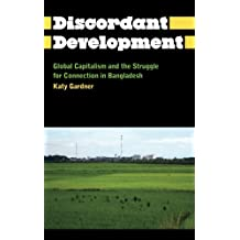 Discordant Development: Global Capitalism and the Struggle for Connection in Bangladesh