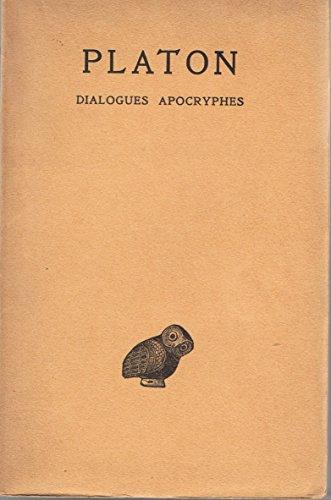 Platon oeuvres complètes t. XIII 3 dialogues apocryphes. du juste, de la vertu, démodocos, sisyphe, eryxias, axiochos, définitions texte et traduction par Platon Souilhe Joseph