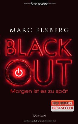 Blanvalet Verlag BLACKOUT - Morgen ist es zu spät: Roman