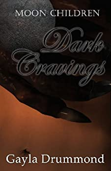 Dark Cravings (Moon Children Book 1) (English Edition) de [Drummond, Gayla]