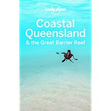 Lonely Planet Coastal Queensland & the Great Barrier Reef (Travel Guide) (English Edition)