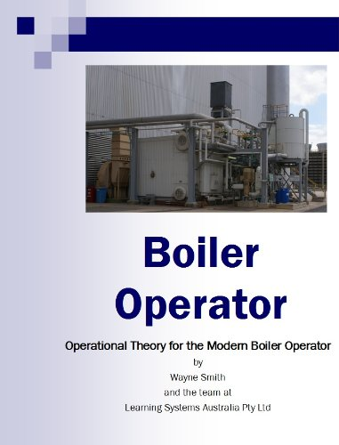 Boiler Operator (Steam Plant Operations Book 1) eBook: Wayne Smith ...