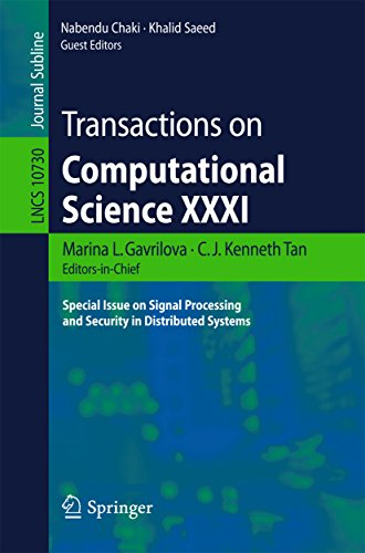 Transactions on Computational Science XXXI: Special Issue on Signal Processing and Security in Distributed Systems: 31 (Lecture Notes in Computer Science)
