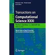Transactions on Computational Science XXXI: Special Issue on Signal Processing and Security in Distributed Systems: 31