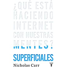 ¿Qué está haciendo Internet con nuestras mentes? Superficiales (PENSAMIENTO, Band 709011)