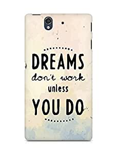 AMEZ dreams dont work unless you do Back Cover For Sony Xperia Z