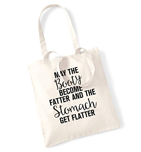 may-the-booty-become-fatter-and-the-stomach-get-flatter-tote-bag