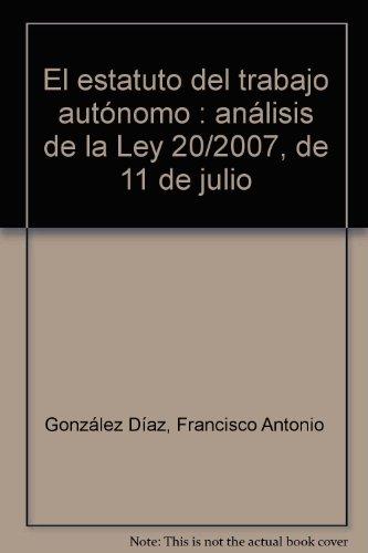 Estatuto del trabajo autonomo, el. analisis de la ley 20/2007