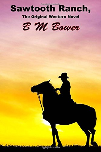 sawtooth-ranch-the-original-western-novel-b-m-bower-masterpiece-collection