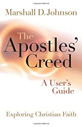 The Apostles' Creed: A User's Guide (Exploring Christian Faith)