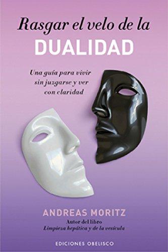 Rasgar el velo de la dualidad (NUEVA CONSCIENCIA) (Spanish Edition)