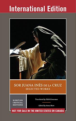 Sor Juana Inés de la Cruz:  Selected Works (International Student Edition)  (Norton Critical Editions) (English Edition)