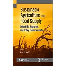 Sustainable Agriculture and Food Supply: Scientific, Economic, and Policy Enhancements