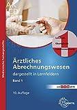 Ärztliches Abrechnungswesen dargestellt in Lernfeldern Band 1: Lehrbuch - Übungsbuch - Gebührenordnungen - Susanne Nebel