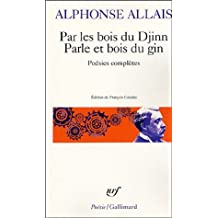 Par les bois du Djinn Parle et bois du gin: Poésies complètes