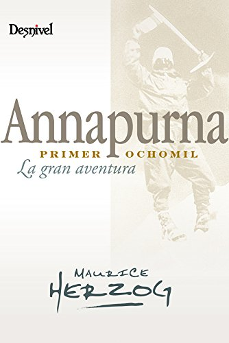 Annapurna primer 8000 (Literatura (desnivel)) por Herzog Maurice