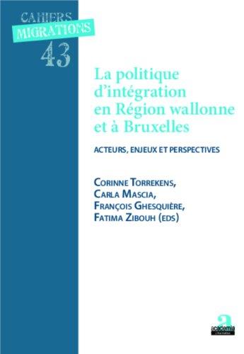 Politique d'intégration et région wallonne et à Bruxelles: Acteurs, enjeux et perspectives