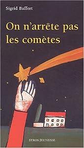 """Afficher """"On n'arréte pas les comètes"""""""