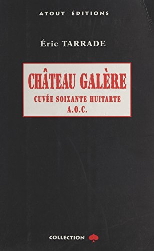 Château Galère : cuvée soixante-huitarde A.O.C.: Roman noir (Pique rouge) (French Edition)