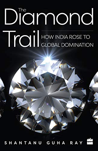 The Diamond Trail: How India Rose to Global Domination
