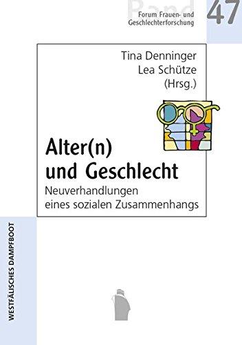 Alter(n) und Geschlecht: Neuverhandlungen eines sozialen Zusammenhangs (Forum Frauen- und Geschlechterforschung)