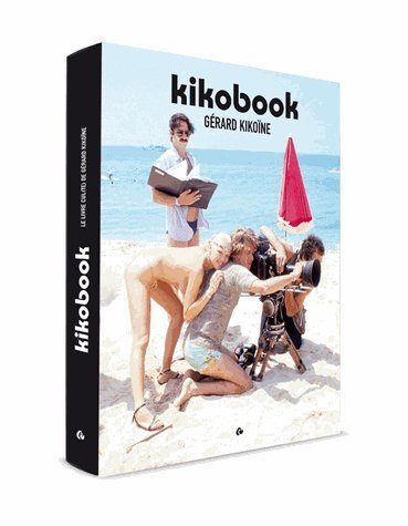 Kikobook : Le livre cul(te) de Gérard Kikoïne