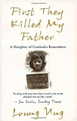 First They Killed My Father: A Daughter of Cambodia Remembers by Ung, Loung (2001) Paperback
