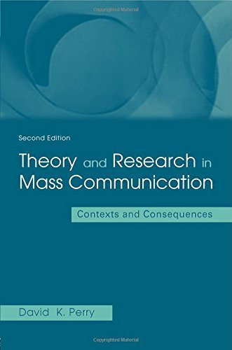 Theory and Research in Mass Communication: Contexts and Consequences (Lea's Communication) 2nd edition by Perry, David K. (2001) Paperback