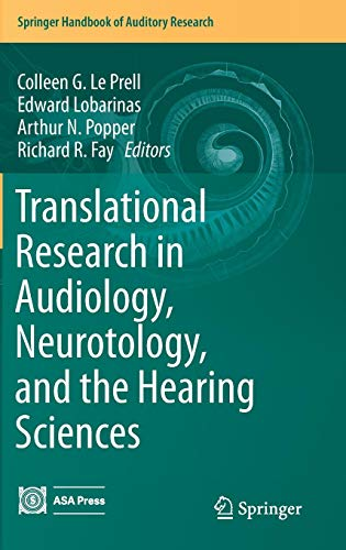 Translational Research in Audiology, Neurotology, and the Hearing Sciences (Springer Handbook of Auditory Research)