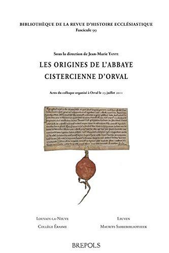 origines-de-labbaye-cistercienne-dorval-actes-du-colloque-organise-a-orval-le-23-juillet-2011