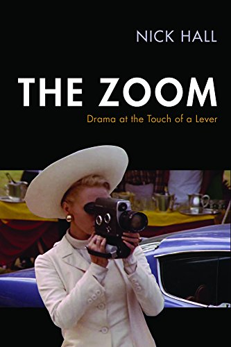 The Zoom: Drama at the Touch of a Lever (Techniques of the Moving Image) (English Edition)