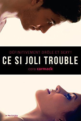 Ce Si Joli Trouble. D'Finitivement Drle Et Sexy ! (French Edition) by Carmack, Cora (2014) Paperback