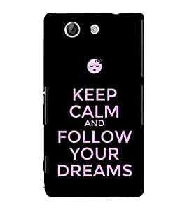 Sony Xperia Z4 Compact :: Sony Xperia Z4 Mini keep calm Printed Cell Phone Cases, dreams Mobile Phone Cases ( Cell Phone Accessories ), quotes Designer Art Pouch Pouches Covers, inspirational Customized Cases & Covers, motivational Smart Phone Covers , Phone Back Case Covers By Cover Dunia