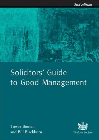 Solicitors' Guide to Good Management: Practical Checklists for the Management of Law Firms