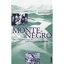 Montenegro: Eine Familiensaga im Jahrhundert der Konflikte