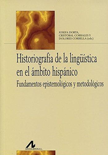 Historiografía de la lingüística en el ámbito hispánico (Bibliotheca Philologica)
