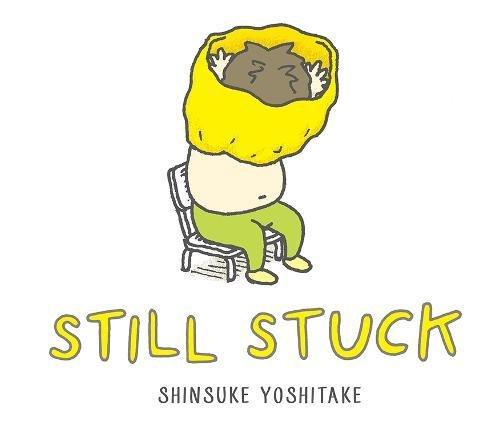 Still Stuck por Shinsuke Yoshitake
