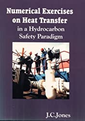 Numerical Exercises on Heat Transfer: In a Hydrocarbon Safety Paradigm