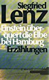 Einstein überquert die Elbe bei Hamburg. Erzählungen.