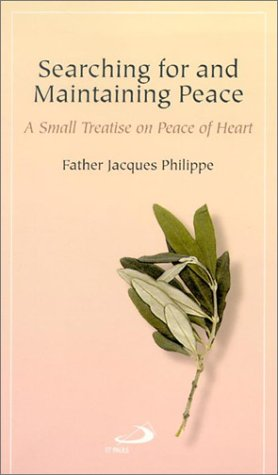 Searching for and Maintaining Peace: A Small Treatise on Peace of Heart