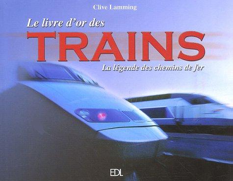 le-livre-dor-des-trains-la-lgende-des-chemins-de-fer