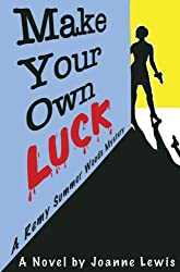 Make Your Own Luck (A Remy Summer Woods Mystery Book 1) (English Edition)