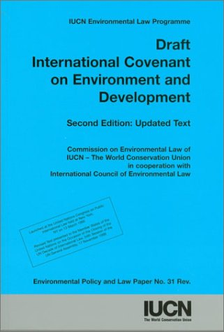 Draft International Covenant on Environment and Development (Iucn Environmental Policy and Law Paper)