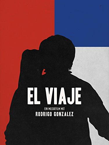 El Viaje: Ein Musikfilm mit Rodrigo Gonzalez