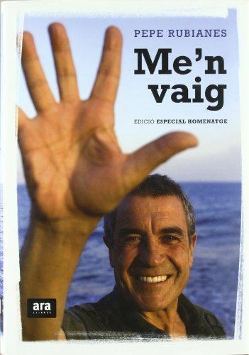 Me'n vaig - edició homenatge por Pepe Rubianes Alegret
